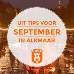10 tips voor september in Alkmaar (en 3 gratis tips vlak erbuiten)