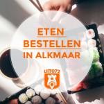 Eten bestellen in Alkmaar: 7 tips