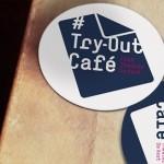 Try-Out Café