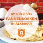10x pannenkoeken in Alkmaar