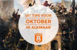 Oktober in Alkmaar: de uit tips