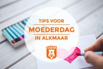 Tips voor Moederdag in Alkmaar