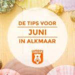 Maandtips juni 2019: de leukste todo's in Alkmaar