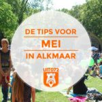 Maandtips mei 2019: de leukste todo's in Alkmaar