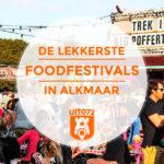 Foodfestivals in Alkmaar