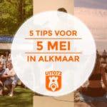 5 Tips voor 5 Mei in Alkmaar (buiten de Hout)