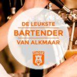 UIT072 zoekt de leukste bartender van Alkmaar