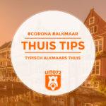 10× tips voor een Alkmaars thuisprogramma