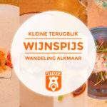 Wijnspijs wandeling Alkmaar 2020: een korte terugblik