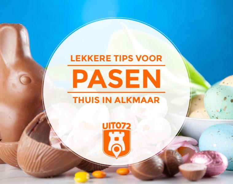 Lekkere tips voor Pasen thuis in Alkmaar