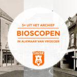 Alkmaarse bioscopen die nu niet meer bestaan