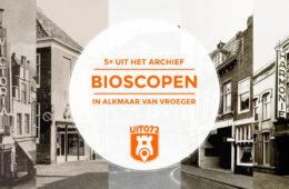 Bioscopen van vroeger in Alkmaar