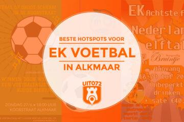 Beste hotspots voor EK Voetbal in Alkmaar